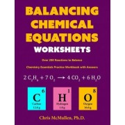 Balancing Chemical Equations Worksheets (Over 200 Reactions to Balance) by Chris McMullen