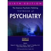 The American Psychiatric Publishing Textbook of Psychiatry by Robert E. Hales
