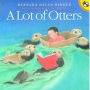 A Lot of Otters by Barbara Berger