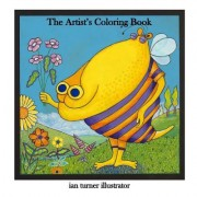 The Artist's Coloring Book: The Coloring Book for the Creative Child in You!