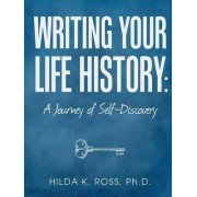 Writing Your Life History by Ph D Hilda K Ross