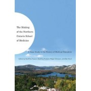 The Making of the Northern Ontario School of Medicine by Geoffrey Tesson