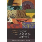 Getting Started with English Language Learners by Judie Haynes