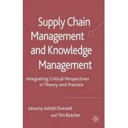 Supply Chain Management and Knowledge Management by Ashish Dwivedi