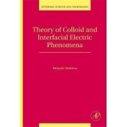 Theory of Colloid and Interfacial Electric Phenomena: Volume 12 by Hiroyuki Ohshima