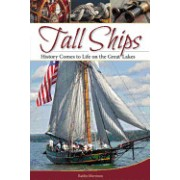 Tall Ships: History Comes to Life on the Great Lakes