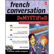 French Conversation Demystified with Two Audio CDs by Eliane Kurbegov