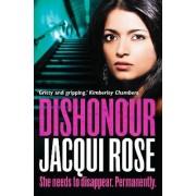 Dishonour by Jacqui Rose
