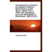 Introductory Lectures on Modern History by Thomas Arnold