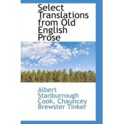Select Translations from Old English Prose by Albert Stanburrough Cook