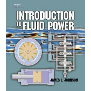 Introduction to Fluid Power by James L. Johnson