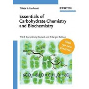 Essentials of Carbohydrate Chemistry and Biochemistry by Thisbe K. Lindhorst
