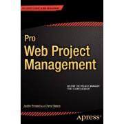 Pro Web Project Management by Justin Emond