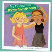 My Friend Has Down Syndrome by Amanda Doering Tourville