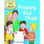 Oxford Reading Tree Read With Biff, Chip, and Kipper: First Stories: Level 1: Floppy Did This by Roderick Hunt