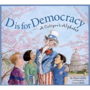 D Is for Democracy by Elissa D Grodin