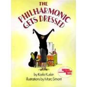 The Philharmonic Gets Dressed by Karla Kuskin