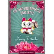 The Feng Shui Detective Goes West by Nury Vittachi