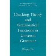 Checking Theory and Grammatical Functions in Universal Grammar by Hiroyuki Ura