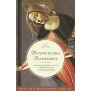 Reconceiving Infertility by Candida R. Moss
