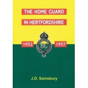 The Home Guard in Hertfordshire 1952-1957 by John Sainsbury