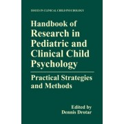 Handbook of Research Methods in Pediatric and Clinical Child Psychology by Dennis Drotar