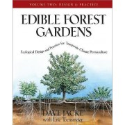 Edible Forest Gardens: Design and Practice Volume 2 by David Jacke