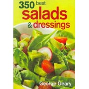 350 Best Salads and Dressings by George Geary