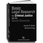 Basic Legal Research For Criminal Justice And The Social Sciences by Richard Irving
