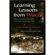 Learning Lessons from Waco by Jayne Seminare Docherty