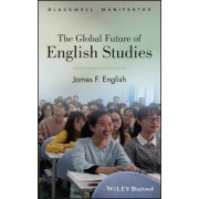 The Global Future of English Studies by James F. English