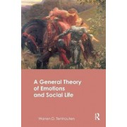 A General Theory of Emotions and Social Life by Warren D. Tenhouten