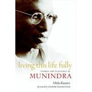 Living This Life Fully by Mirka Knaster