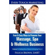 Free & Easy Ways to Promote Your Massage, Spa & Wellness Business by Felicia Brown Lmbt