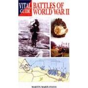 Vital Guide to Major Battles of World War II by Martin Marix Evans