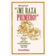 Mi Raza Primero! (My People First!) by Ernesto Chavez