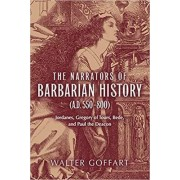 The Narrators of Barbarian History (A.D. 550-800) by Walter Goffart