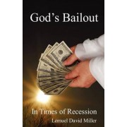 God's Bailout in Times of Recession by Lemuel David Miller