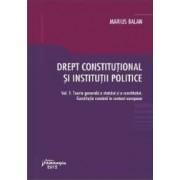 Drept Constitutional Si Institutii Politice Vol.1 - Marius Balan