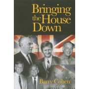 Bringing the House Down by barry Cohen