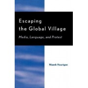Escaping the Global Village by Niamh Hourigan