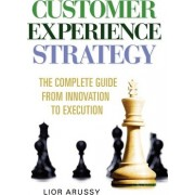Customer Experience Strategy-Paperback by Lior Arussy