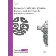 Encounters Between Chinese Culture and Christianity by Jingyi Ji