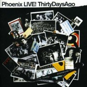 Phoenix - Phoenix Live! 30 Days Ago (0724387570122) (1 CD)
