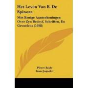 Het Leven Van B. de Spinoza by Pierre Bayle