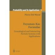 Feynman-Kac Formulae by Pierre del Moral