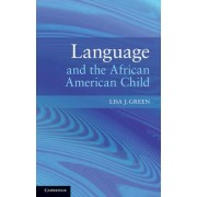 Language and the African American Child by Lisa J. Green