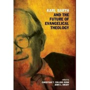 Karl Barth and the Future of Evangelical Theology by John L Drury