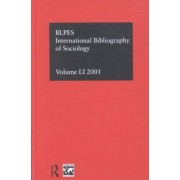 IBSS: Sociology 2001: Volume 51 by The British Library of Political and Economic Science