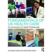 Fundamentals of Us Health Care: An Introduction for Health Professionals